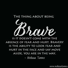 What is being brave?
